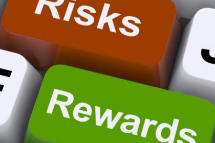 Risks vs. Rewards