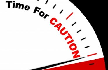 Time for caution!
